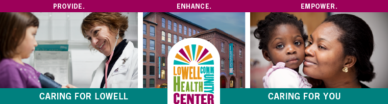 Provide. Enhance. Empower. Caring for Lowell, Caring for You.