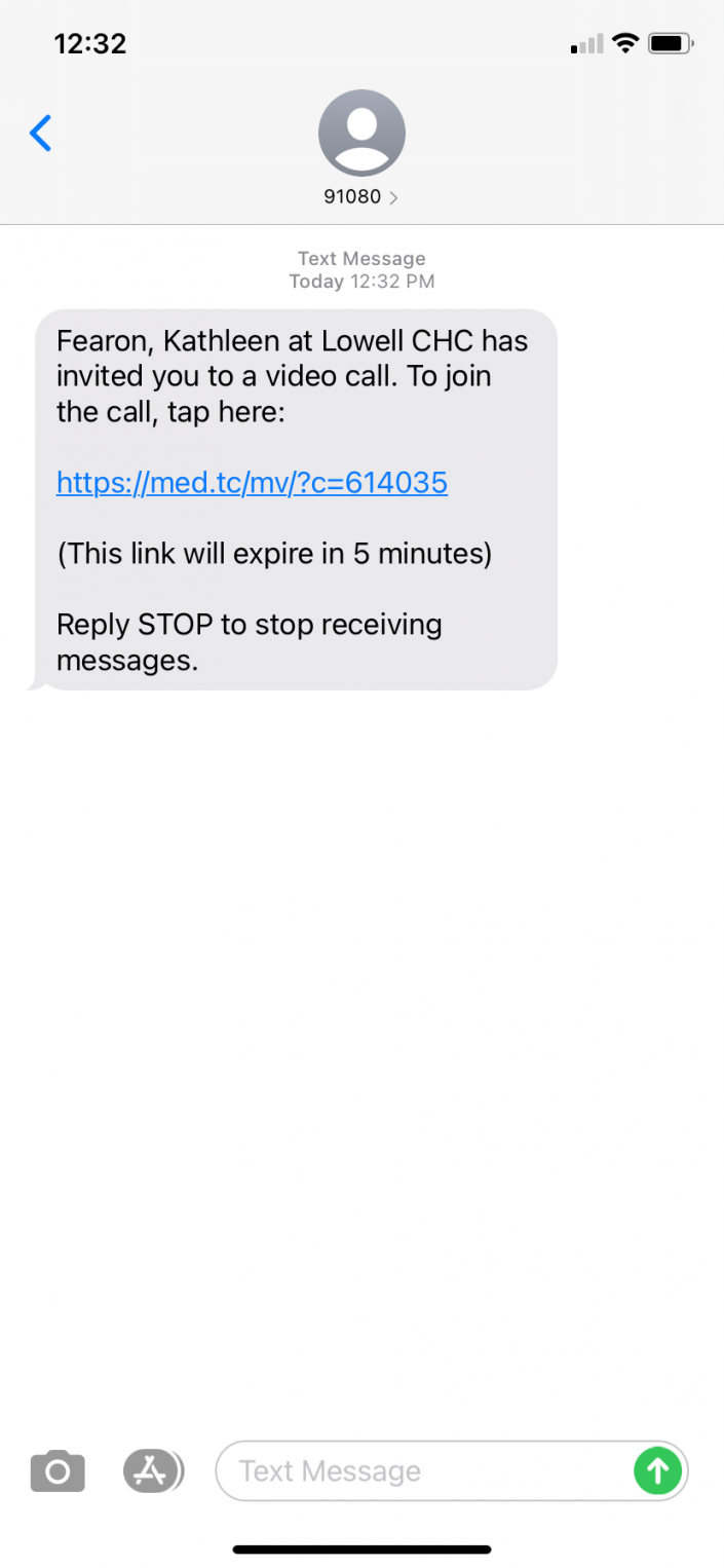 "Text message reading ""Kathlees Fearon at Lowell CHC has invited you to a video call. To join the call, tap here: [link to med.tc address]. (This link will expire in 5 minutes. Reply STOP to stop receiving messages.)"